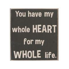 My Whole Heart Wooden Plaque   Kirklands