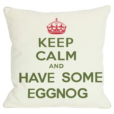 Have Some Eggnog Pillow.