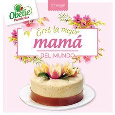 ¡Es día de las madres! Muchas felicidades a todas las mamás! Gracias por hacer mas dulce nuestra vida, de parte de #ObeliePastelerías 🌷