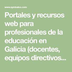 Portales y recursos web para profesionales de la educación en Galicia (docentes,  equipos directivos,  orientadores). Infantil,  Primaria,  Secundaria,  Bachillerato,  FP,  Universidad, ...