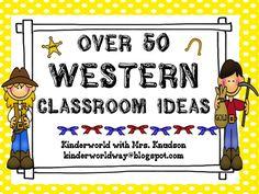 My WESTERN Theme CLASSROOM w/ tons of ideas!   KINDERWORLD w/ Mrs. Knudson  kinderworldway@blogspot.com