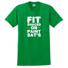 Fit Shaced on Paint Sats Short Sleeve T-Shirt St Patricks Day Funny Beer Pub Leprechaun Drinking Shamrock Green Drunk Party Short Sleeve Tee Medium Green
