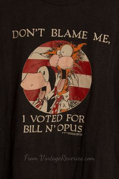 Bloom County Don't Blame Me I Voted for Bill and Opus Funny Cute, The Funny, Bill The Cat, Berkeley Breathed, Small Letters, I Voted, Fun Comics, Calvin And Hobbes, American Comics