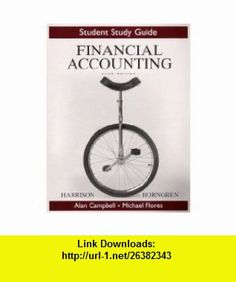 Study Guide for Financial Accounting (9780131499539) Walter T. Harrison , ISBN-10: 013149953X  , ISBN-13: 978-0131499539 ,  , tutorials , pdf , ebook , torrent , downloads , rapidshare , filesonic , hotfile , megaupload , fileserve