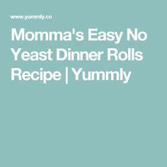 Momma's Easy No Yeast Dinner Rolls Recipe | Yummly