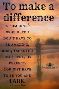 Daily Motivation - To make a difference, you just have to CARE!