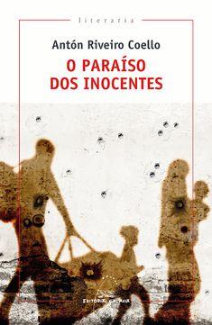 Editorial Galaxia   O paraíso dos inocentes Anton, Cafe Dublin, Editorial, Movie Posters, City, November Born, Nail, Santiago, Libros