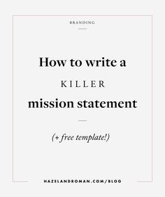 What is a mission statement? My best tips for writing a clear + concise mission statement, with a FREE template. Click to read and get your free template! --->