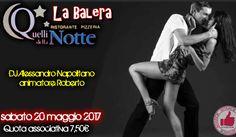 La Balera Da Quelli Della Notte - Sabato 20 Maggio http://affariok.blogspot.it/