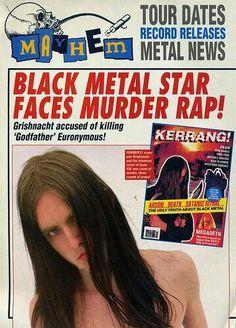Mayhem Varg Vikernes.