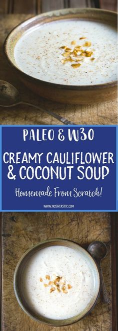 A Creamy, dairy free Paleo Cauliflower Soup with Coconut Milk with a hint of nutmeg! it's Gluten Free with a Vegan option, and Whole30 too.