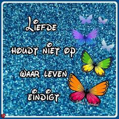 Liefde Loosing Someone, She Left Me, Love Quotes, Inspirational Quotes, Dutch Quotes, Love You More, Grief, Texts, Qoutes