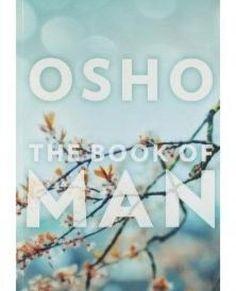 Ошо О мужчинах. Произведение Ошо «О мужчинах» - кладезь мудрости Osho