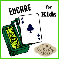 Euchre For Kids The Activity Mom Card Games For Kids Euchre Pen And Paper Games