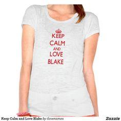 Keep Calm and Love Blake Tshirts
