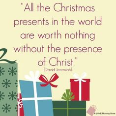 Presents mean nothing without Christ
