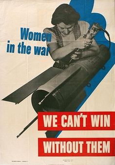 Women in the War We Can't Win Without Them WWII War Propaganda Art Print Poster Masterprint Ww2 Posters, Political Posters, Nazi Propaganda, Archie Comics, Rosie The Riveter, Women In History, Dieselpunk, World War Ii, Vintage Posters