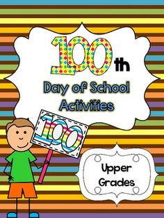 100th Day of School Activities for 4th and 5th Grade! Upper grades can enjoy the day, too!