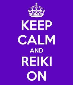 Keep Calm and Reiki On