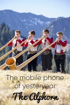 The Alphorn – the Mobile Phone of Yesteryear Austria, Festivals, Mountains, Phone, Telephone, Phones, Bergen