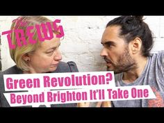 Green Revolution? Beyond Brighton, It'll Take One. Russell Brand The Tre...