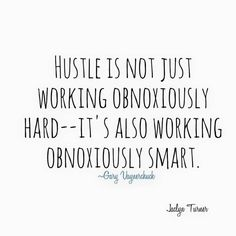 All the hustle in the world won't get you anywhere if you are not hustling smart. Make sure your actions are smart ones. Take time to evaluate your actions and progress, and don't be afraid to tweak things as needed or even toss things out completely. Dont Be Afraid, Healthy Mind, Encouragement Quotes, Live For Yourself, Hustle, Life Is Good, You Got This, Mindfulness, Inspirational Quotes