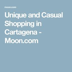 Unique and Casual Shopping in Cartagena - Moon.com