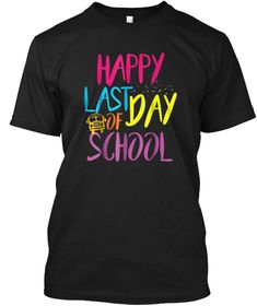 Discover Last Day Of School For Teachers St T-Shirt from Last Day of School Shir, a custom product made just for you by Teespring. Teacher Shirts, School Teacher, Cute Tshirt Designs, Preschool Shirts, Cool T Shirts, Tee Shirts, Last Day Of School, Just For You, Mens Tops