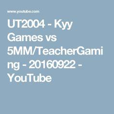 UT2004 - Kyy Games vs 5MM/TeacherGaming - 20160922 - YouTube Behind The Scenes, Watch, Tv, Games, Youtube, Clock, Bracelet Watch, Tvs, Toys
