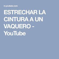 ESTRECHAR LA CINTURA A UN VAQUERO - YouTube