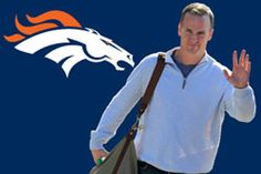New Bronco QB Peyton Manning. YAY!  I guess the Broncos are going to be my new favorite team!