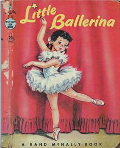 Little Ballerina book. - Recreating my childhood library, one book at a time. The pics in this one are so lovely. Vintage Bookshelf, Images Vintage, Little Ballerina, Vintage Ballerina, Vintage Children's Books, Vintage Toys, Vintage Stuff, Vintage Cards, Vintage Posters