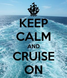 keep calm and cruise on - Bing Images