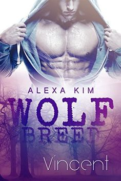 Wolf Breed - Vincent (Band 1), http://www.amazon.de/dp/B018E84S3O/ref=cm_sw_r_pi_awdl_IVIKwb132R40M