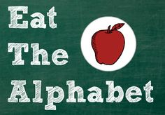 Eat the Alphabet One Snack at a Time: Love this!! A great way to beat the same-old-snack-blues, help teach the alphabet, and let your kids have some control over their snack choices!
