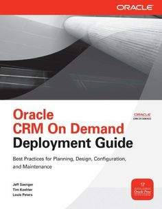 Oracle CRM On Demand Deployment Guide (Oracle Press) by Jeff Saenger. $28.84. Publisher: McGraw-Hill; 1 edition (May 17, 2010). Author: Jeff Saenger. 240 pages