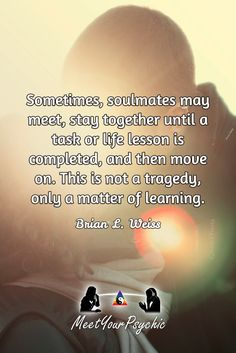 """""""Sometimes, soulmates may meet, stay together until a task or life lesson is…"""
