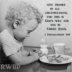 1 Thessalonians 5:18 ~ In ALL circumstances Give Thanks