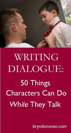 Help your reader visualize the scene, open up new possibilities for body language, and express character through action. || Writing Dialogue: 50 Things Characters Can Do WHILE They Talk #nanowrimo #how to write a novel