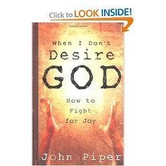 When I Don't Desire God by John Piper