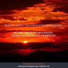 Suche jeden Tag das Positive