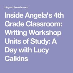 Inside Angela's Grade Classroom: Writing Workshop Units of Study: A Day with Lucy Calkins Argumentative Writing, Informational Writing, Sentence Writing, Teaching Kids To Write, Teaching Writing, Fourth Grade Writing, Kindergarten Writing, Personal Narrative Writing, Personal Narratives