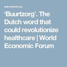 'Buurtzorg'. The Dutch word that could revolutionize healthcare | World Economic Forum