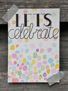 Handlettering inspiratie #6 - Verjaardagskaarten (deel 2), let's celebrate Calligraphy Quotes, Lets Celebrate, Brush Pen, Diy Home Decor, Birthday Cards, Bullet Journal, Watercolor, Let It Be, Journal Ideas