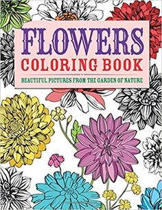 "I am totally loving the new ""adult coloring book"" trend. This page of flowers to color is from the book Flowers Coloring Book: Beautiful Pictures from the Garden of Nature. If you haven't tried coloring in a while,."