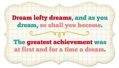 Dream lofty dreams