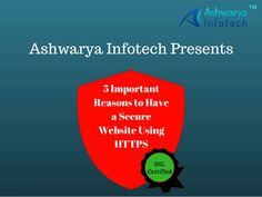Is your website safe & secure? Know the top 5 Reason to have HTTPS for your website security. For more information please read our blog-  http://www.ashwaryainfotech.com/5-reasons-https-website-security/