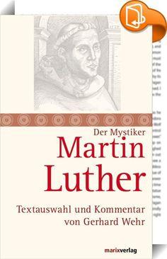 """Martin Luther    ::  """"Ich vermag nichts ohne Gott, und Gott will nichts ohne mich!""""  Martin Luther  Martin Luther (1483 bis 1546), der Reformator und Bibelverdeutscher, ein Gründervater der deutschen Sprache auch ein christlicher Mystiker? Wie immer man diese Frage beantworten will, fest steht, dass die von ihm ausgegangene religiöse Erneuerung ohne wirkkräftige Impulse aus der deutschen Mystik und eigenes Erleben nicht zu denken ist. Ihm verdanken wir die Entdeckung der von ihm hoch e..."""