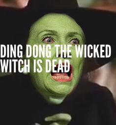 Ding dong the Witch is Dead the witch is dead... ding dong the wicked witch is dead!
