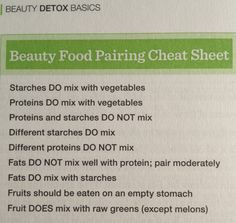 Basic meal planning....eating foods in the proper combinations will go a long way to losing weight and having more healthy energy. Taken from Kimberly Snyder, C.N., author of The Beauty Detox Solution.